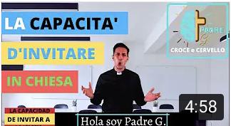 LA CAPACITA' D'INVITARE IN CHIESA (ITA – ESP) – PADRE G