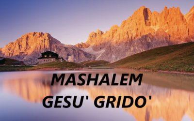 GESÙ GRIDÒ MASHALEM ( CON TESTO )