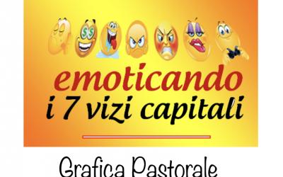Emoticando i 7 vizi capitali – a cura di Grafica Pastorale